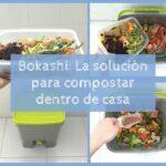 Bokashi: La solución para compostar dentro de casa